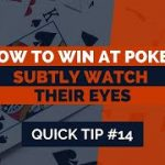 How To Win at Texas Hold'em | Poker Tip #14 | Subtly Watch Their Eyes