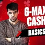 6-Max Cash Game Guide with Pete Clarke | Episode 1 – Basics