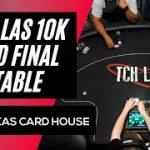 TCHLiVE! Dallas 10K GTD Final Table 5/29/21