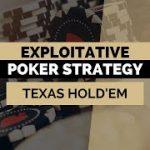 Exploitative Poker Strategy