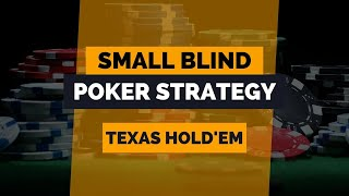 Small Blind Poker Strategy