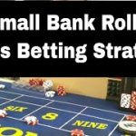 Small Bank Roll Craps Betting Strategy