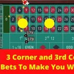 3 Corner & 3rd Column Bets Make You 100% Win at Roulette