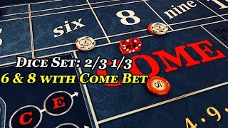 Craps: 2/3 1/3 6 & 8 with come bet strategy