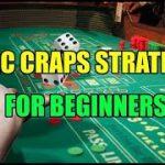 Basic Craps Strategies for Beginners