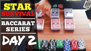 DAY 2 – Majority 6 + STAR Betting Strategy! Real Cards Baccarat Series   STAR SURVIVAL Day 2