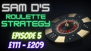 Sam D's Roulette Strategy: Episode 5 How to win roulette