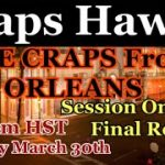 Craps Hawaii — LIVE CRAPS from the ORLEANS HOTEL and CASINO SESSION ONE  FINAL ROUND