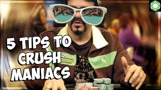 5 Tips to Crush Maniacs