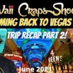 Hawaii Craps Shooters Trip Recap Part 2: Headed Back to Vegas Baby!