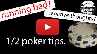 Live 1/2 Poker Tips – Dealing with losses & negative thoughts – Running bad? Detroit Poker Vlog #75