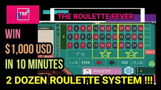 WIN $1,000 USD IN 10 MINUTES | 2 DOZEN ROULETTE SYSTEM | TheRouletteFever