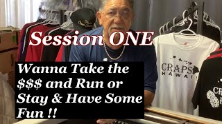 Craps Hawaii — Don't Take the $$$ and Run (Session 1 of 3)