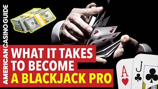 How to Be a Professional Blackjack Player