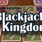 Learn to play Blackjack Kingdom