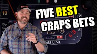 Five Best Bets in the Game of Craps