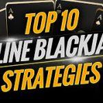 Best Online Casino Blackjack Strategies