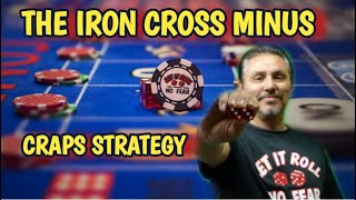 IRON CROSS MINUS – STRATEGY to try to win at craps – Can be played at $5, $10, $15 or $25 table.