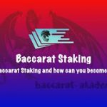 How does Baccarat Staking works and what is it?