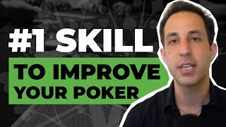 The #1 Skill to Improve Your Poker Strategy