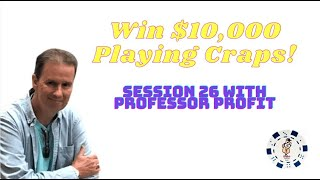 Win $10,000 In 1 Month Playing Craps! Session 26.