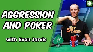 """Play More Aggressively and Maximize your Profits – Featuring Evan """"Gripsed"""" Jarvis"""