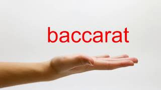 How to Pronounce baccarat – American English