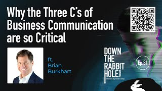 Why the Three C's of Business Communication are so Critical (Ft. Brian Burkhart) | DTRH Podcast Ep31
