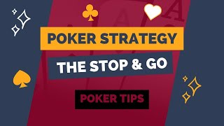 Poker Strategy | The Stop and Go