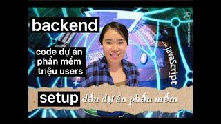 Hướng dẫn code dự án phần mềm part 3 | Backend set up dự án code web api server