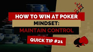 How to Win at Texas Hold'em | Poker Tip #21 | Maintaining Emotional Control