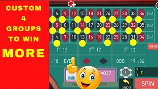 Custom 4 Groups to Win More    Roulette Tricks 2021