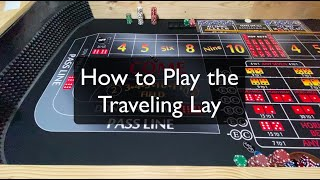 Craps Strategy – How to Play the Traveling Lay (Hybrid Strategy)