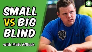 Small Blind vs  Big Blind Tournament STRATEGY and EXPLOITS with MAtt Affleck