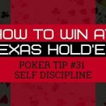 How to Win at Texas Hold'em | Poker Tip #31 | Self Discipline