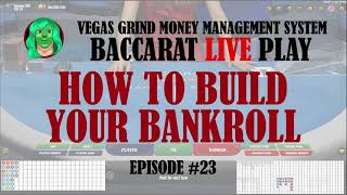 Baccarat-How-to-Build-Your-Bankroll Live Ep. 23