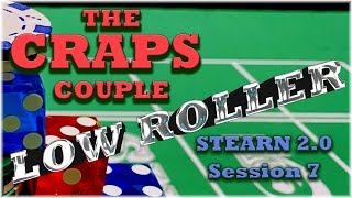 $2000 Quest Session 7 Low Roller Series Stearn 2.0 Craps Strategy One-Two-Shift Betting Pattern