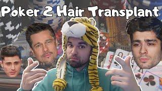 Poker to Hair Transplant | Ep. 2