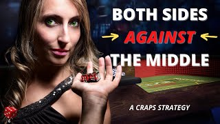Winning Craps Betting Strategy: Both Sides Against the Middle