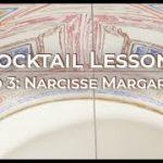 Cocktails by Baccarat – Lesson N°3: Narcisse Margarita