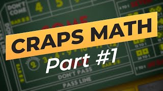 Craps Math — Part 1