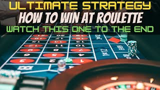 How to win at roulette: Ultimate Roulette Strategy