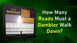 Baccarat: How Many Roads Must a Gambler Walk Down?