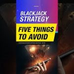 Online Blackjack Strategy [5 Things You Should Never Do]