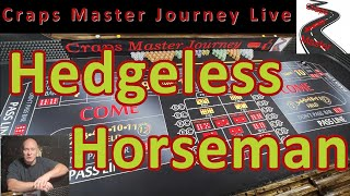 Craps Master Journey Live: Hedgeless Horseman Craps Strategy