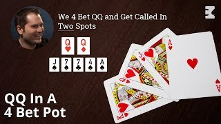 Poker Strategy: We 4 Bet QQ and Get Called In Two Spots