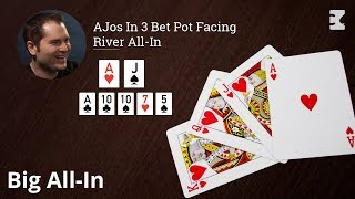 Poker Strategy: AJos In 3 Bet Pot Facing River All-In