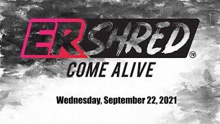 ER Shred Come Alive Call 9.22.21