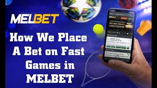 How We Place a Bet on Fast Games in Melbet    Game Tips and Tricks    Game on Melbet