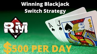 HOW TO WIN $500 A DAY PLAYING BLACKJACK SWITCH ONLINE